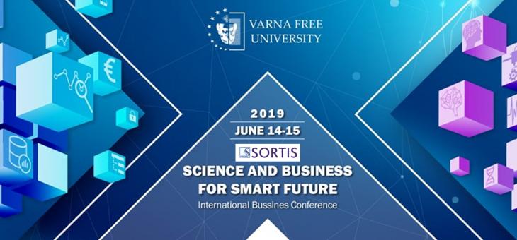"""Мартин Паев, председател на СОРТИС Груп, участва в Международната бизнес конференция """"Наука и бизнес за технологично бъдеще"""" на 15 юни във Варненския Свободен Университет, България"""